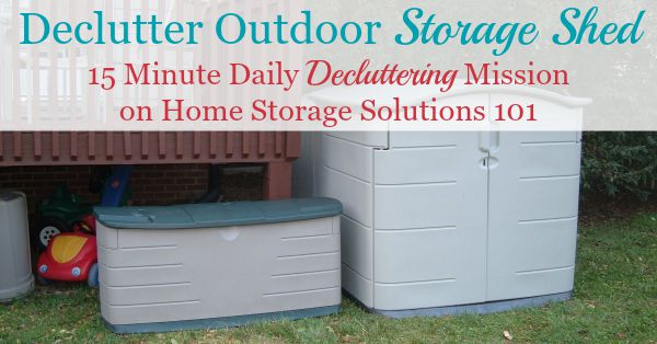 How to declutter your outdoor storage shed, including how to make the task less overwhelming and decide what should stay versus go from the space {part of the Declutter 365 missions on Home Storage Solutions 101}