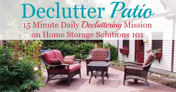 How to declutter your patio quickly and easily, by focusing on the purposes for the space {part of the #Declutter365 missions on Home Storage Solutions 101}