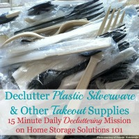 Declutter Plastic Cutlery & Take Out Supplies