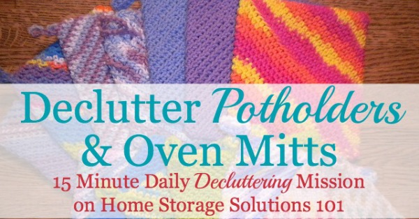 Declutter potholders and over mitts {15 minute daily decluttering mission on Home Storage Solutions 101}