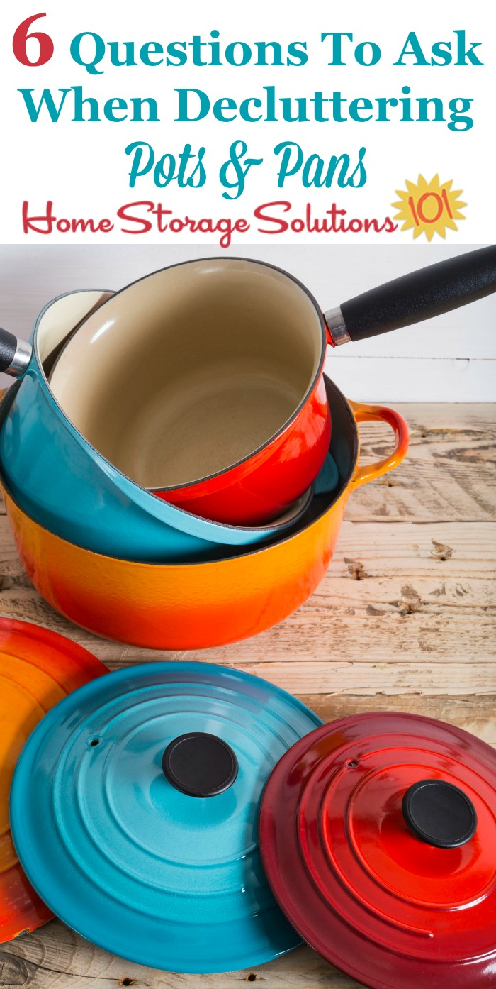 6 questions to ask yourself when #decluttering pots and pans from your kitchen {on Home Storage Solutions 101} #Declutter #KitchenOrganization