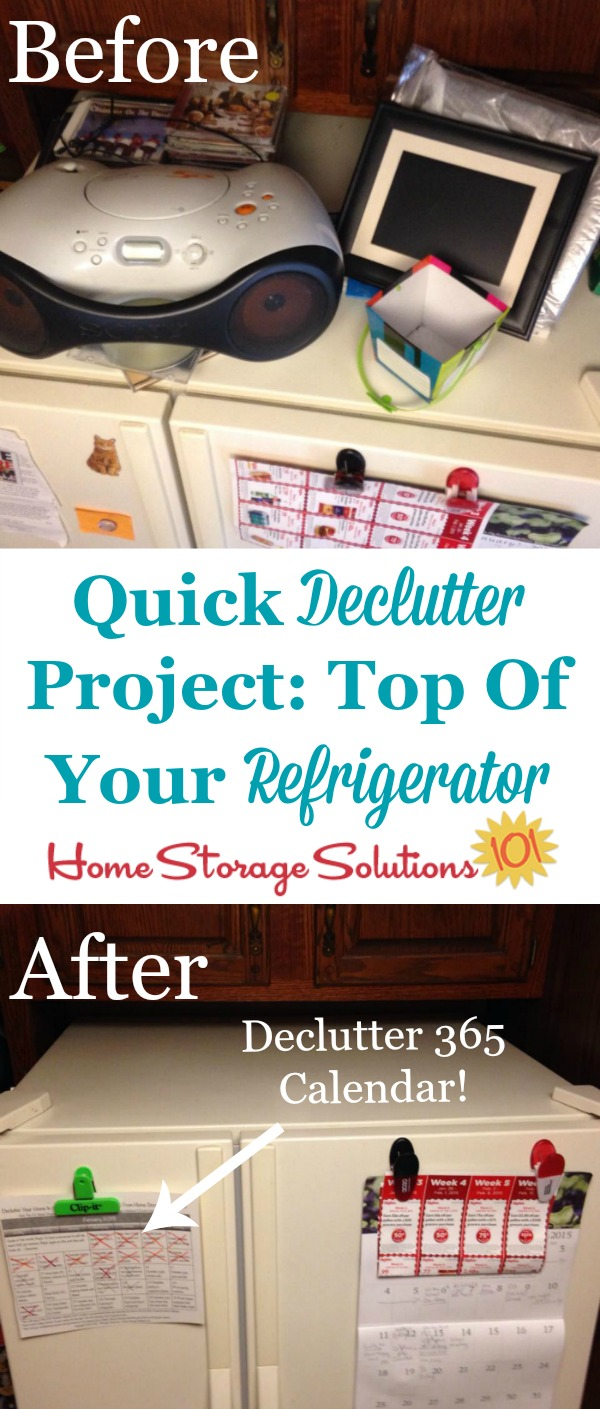 Take the quick #Declutter365 mission to declutter the top of your refrigerator. It won't take long but it makes a big visual difference! {on Home Storage Solutions 101}