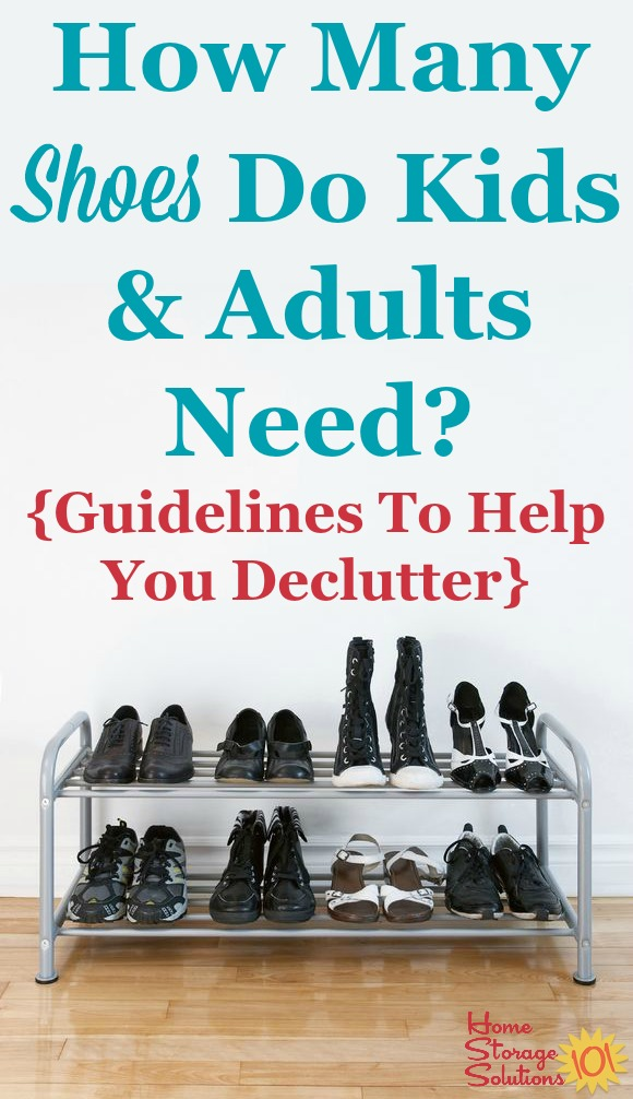 Discussion and guidelines for how many shoes do both adults and kids need, which can help when decluttering shoes or deciding how many pairs to purchase {on Home Storage Solutions 101}