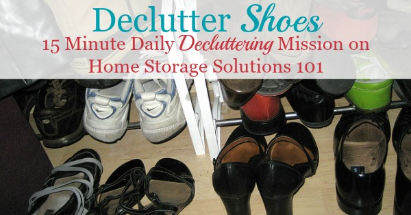 How to declutter shoes, including a list of no brainer shoe types to declutter, guidelines for how many shoes you really need, and more tips {a Declutter 365 mission on Home Storage Solutions 101}