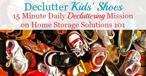 How to declutter kids' shoes, including a discussion of the types of shoes to get rid of, how many to keep, plus before and after photos from readers who've already done this Declutter 365 mission {on Home Storage Solutions 101}