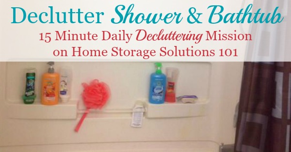 How to declutter your shower and bathtub of excess bottles and personal care products {15 minute declutter mission on Home Storage Solutions 101}