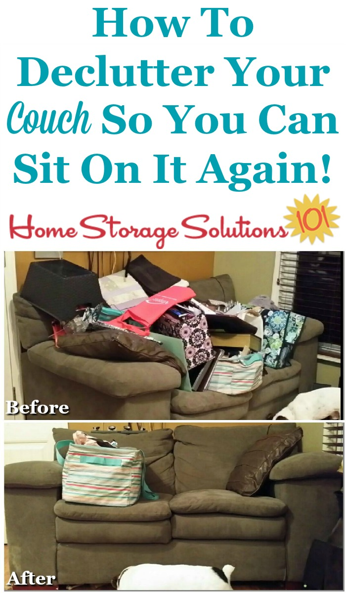 How to declutter your couch itself, including the couch itself, as well as underneath and in between couch cushions, so you can sit in peace on it again {on Home Storage Solutions 101}