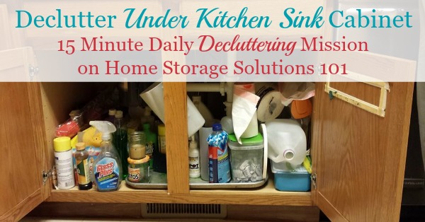#Declutter under your kitchen sink, one of the #Declutter365 missions on Home Storage Solutions 101, with instructions and before and after photos from other readers who've already done the mission. #Decluttering
