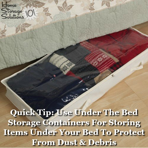 Quick tip: After decluttering, if you decide to store items under your bed keep them in under the bed storage containers to protect the contents from dust {on Home Storage Solutions 101}