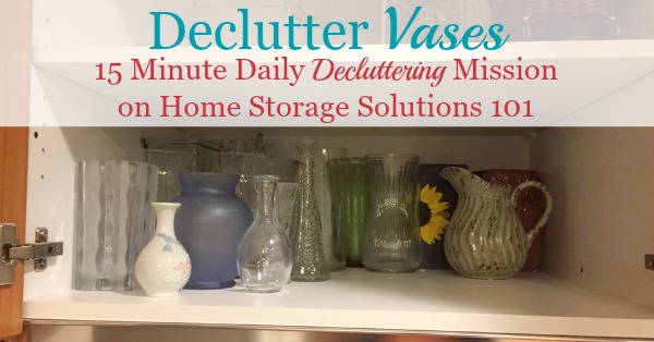 How to declutter vases from your home, including ideas for places to donate excess vases, or repurpose them {a #Declutter365 mission on Home Storage Solutions 101}