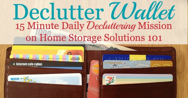 How to #declutter your wallet, including what to remove from it and what to keep {#Declutter365 mission on Home Storage Solutions 101} #decluttering