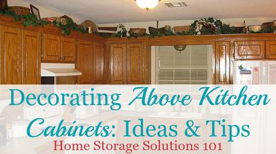 Decorating Above Kitchen Cabinets Ideas Tips - How to decorate top of kitchen cabinets
