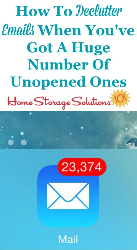 How to declutter huge numbers of unopened emails from your email inbox quickly and efficiently {on Home Storage Solutions 101}