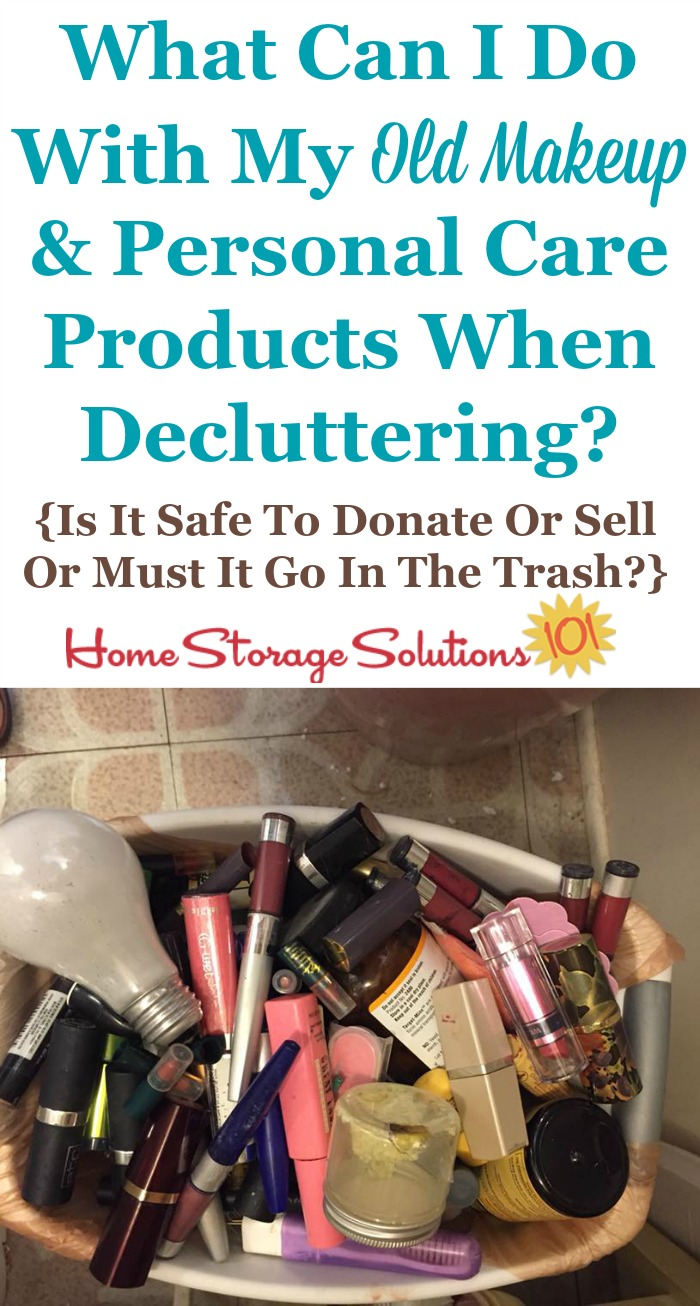 Once you've decided to get rid of makeup, cosmetics or other toiletries while decluttering, you've got to decide what to do with them, and here are the pros and cons of various choices including donating, selling or trashing these products {on Home Storage Solutions 101}