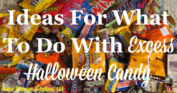 Ideas for what to do with your leftover Halloween candy, besides eating it {part of a 15 minute daily decluttering mission on Home Storage Solutions 101} #Declutter365 #HalloweenCandy #ClutterControl