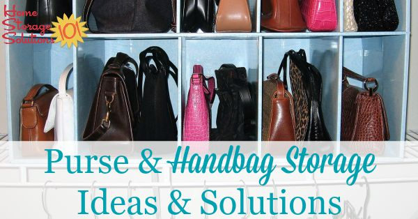 Lots Of Purse And Handbag Storage Ideas And Solutions You Can Use For Your  Purse Collections ...