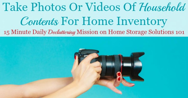 How to make a home inventory video or photos that can be used if you need to make a home insurance claim, without being overwhelming {on Home Storage Solutions 101} #HomeInventory #OrganizedHome #HomeStorageSolutions101