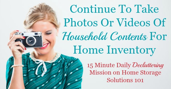 Continue to take photos or videos of household contents for your home inventory {#Declutter365 mission on #HomeStorageSolutions101} #HomeInventory