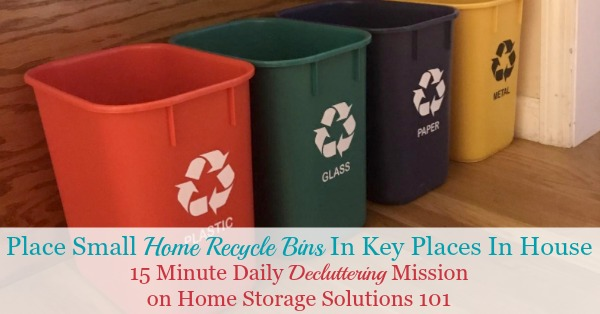 How and why to create a space for small home recycle bins in key places in your home to remove an obstacle to actually recycling {15 minute #Declutter365 mission on Home Storage Solutions 101}