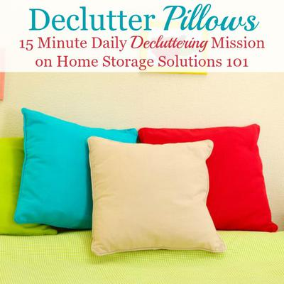 Merveilleux Todayu0027s Mission Is To Declutter Pillows, Including Both The Ones On Your  Bed And Any Decorative Pillows You Have Anywhere In Your Home.