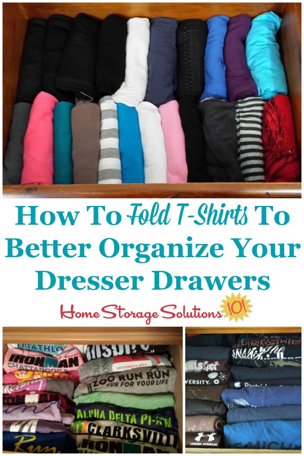 How to fold t-shirts to better organize your dresser drawers {on Home Storage Solutions 101} #FoldTshirts #FoldingTShirts #ClothingOrganization