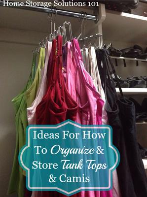 how to organize tank tops camis. Black Bedroom Furniture Sets. Home Design Ideas
