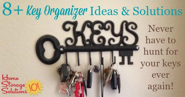 8 key organizer ideas and solutions, so you never have to hunt for your keys again {on Home Storage Solutions 101}
