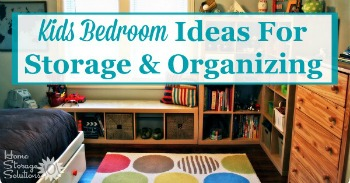 kids bedroom ideas for storage and organizing