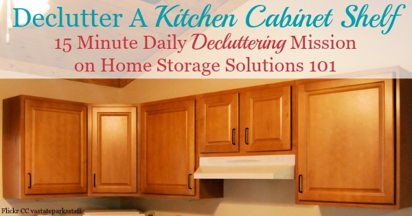 How to declutter kitchen cabinets, 15 minutes at a time, with step by step instructions to keep you from getting overwhelmed or making a huge mess while you do it.