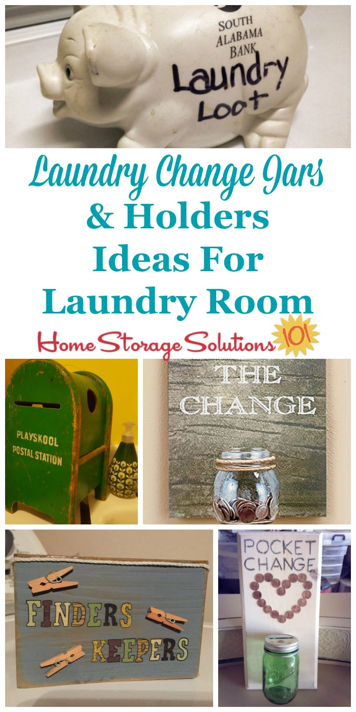 Lots of ideas for how to hold the money you find in pockets and other places when doing laundry, in your laundry room, including in laundry change jars and other holders {on Home Storage Solutions 101} #LaundryRoomOrganization #LaundryRoomStorage