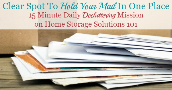 #Declutter and clear spot in your home to hold all of your incoming mail {a #Declutter365 mission on Home Storage Solutions 101}