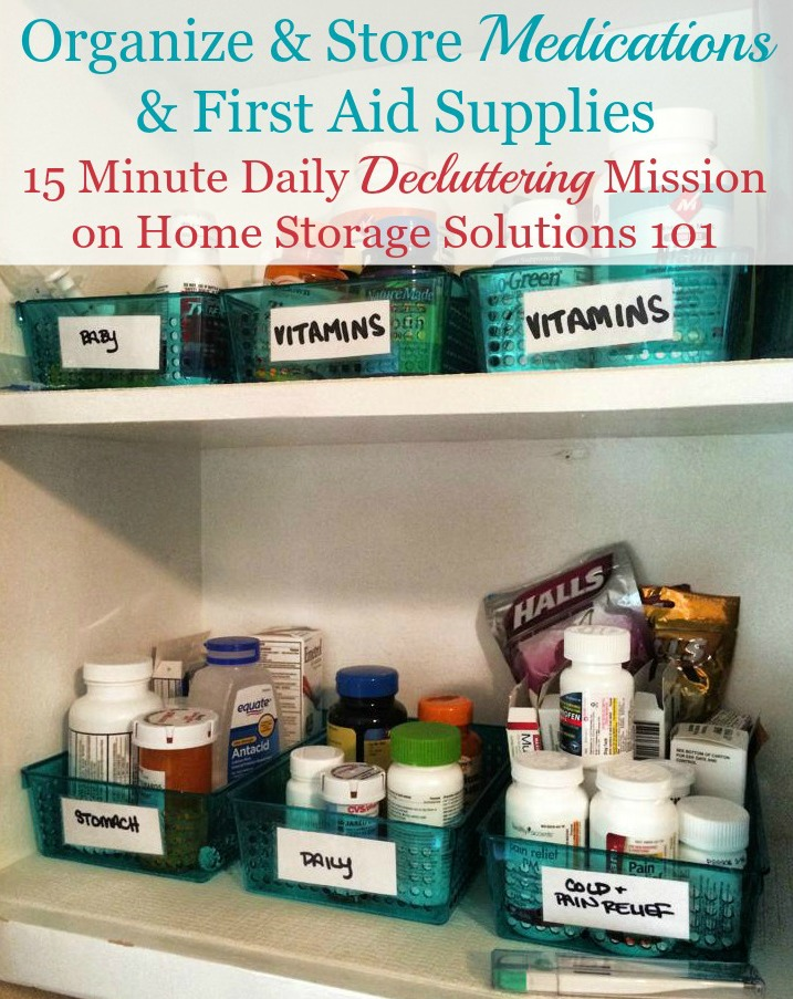 Ideas For How To Organize Medications And First Aid Supplies A Declutter365 Mission On