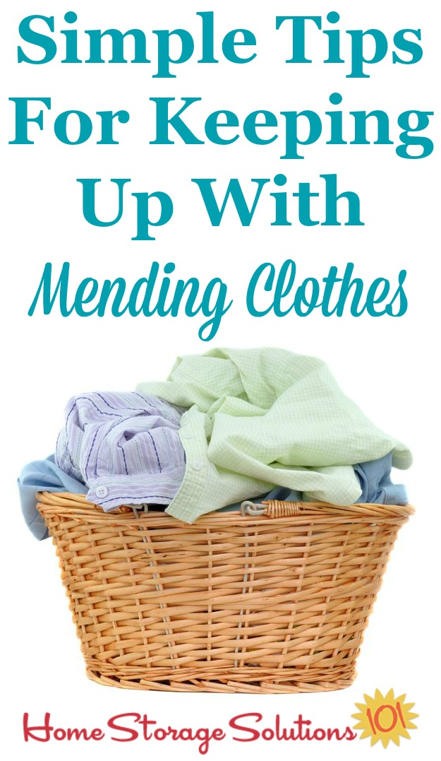 Simple and common sense tips for keeping up with mending clothes from your laundry so you don't have items sit there for excessively long periods waiting for repairs {on Home Storage Solutions 101}