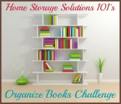 Week #26 Organized Home Challenge: How To Organize Books In Your Home
