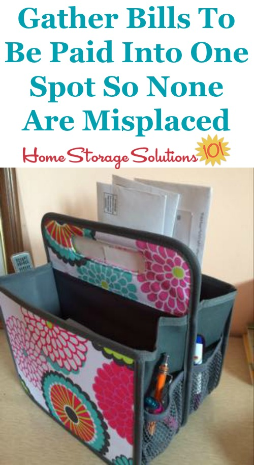 How to gather bills to be paid into one spot, so that none are misplaced {part of the tips for organizing bills on Home Storage Solutions 101}