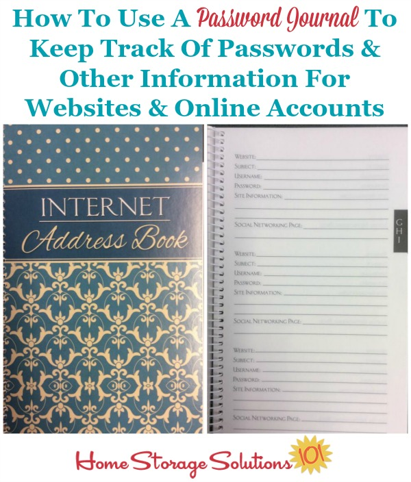 How to use a password journal to keep track of passwords and other information for websites and online accounts, plus more ways to organize passwords {on Home Storage Solutions 101}