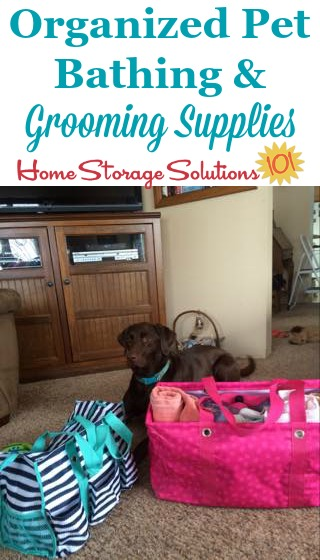 Organized bathing and grooming supplies for your pet {featured on Home Storage Solutions 101} #PetSupplies #OrganizingTips #HomeOrganization
