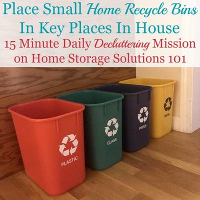 place home recycle bins in key locations 15 minute mission. Black Bedroom Furniture Sets. Home Design Ideas