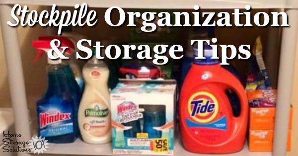 How to #organize your #stockpile from #couponing, so you can actually use the food and household products you purchase before they go bad, expire or you forget they're there {on Home Storage Solutions 101}