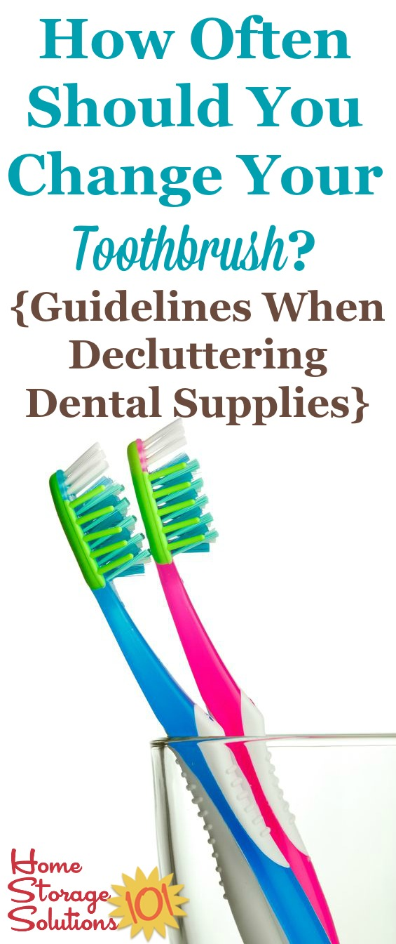 Answer to the question of how often to change your toothbrush and other dental supplies, to help you when decluttering toiletries in your bathroom {on Home Storage Solutions 101}