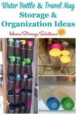 Water bottle and travel mug storage and organization ideas