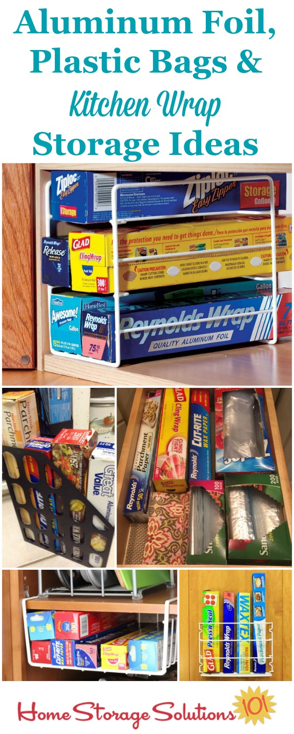 aluminum foil, plastic bags & kitchen wrap storage & organization ideas