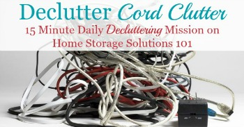 Declutter 365 mission to get rid of cable charger and cord clutter in your home  sc 1 st  Home Storage Solutions 101 & Cable u0026 Cord Storage Ideas u0026 Organization Tips