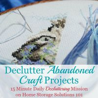 Declutter Unfinished Craft Projects