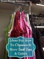 ideas for how to organize tank tops and camis
