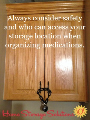 consider safety when deciding where to store medications